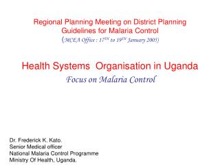 Health Systems  Organisation in Uganda Focus on Malaria Control