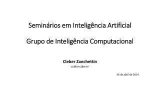 Seminários em Inteligência  Artificial Grupo  de  Inteligência Computacional