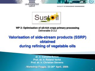 WP 2:  Optimisation  of oil-rich crops primary processing  Deliverable D 2.2