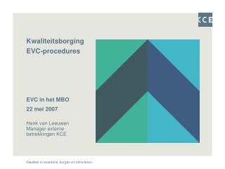 Kwaliteitsborging  EVC-procedures EVC in het MBO  22 mei 2007