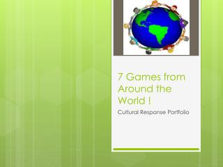 7 Games from Around the World !