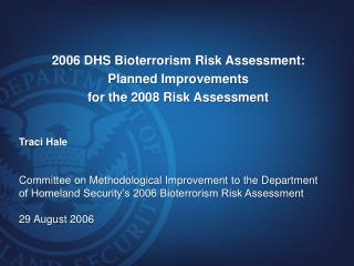 2006 DHS Bioterrorism Risk Assessment: Planned Improvements  for the 2008 Risk Assessment