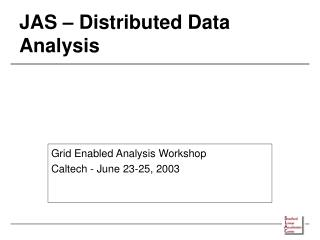 JAS   Distributed Data Analysis