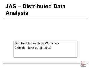 JAS   Distributed Data Analysis