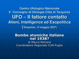 Bombe atomiche italiane nel 1938? di Mauro Panzera Coordinatore Regionale CUN Puglia