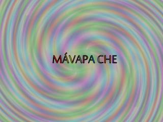 M Á V A P A  C H E