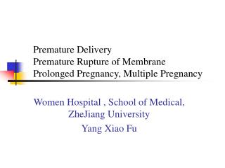 Premature Delivery  Premature Rupture of Membrane Prolonged Pregnancy, Multiple Pregnancy