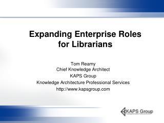 Expanding Enterprise Roles for Librarians