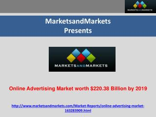 Online Advertising Market worth $220.38 Billion by 2019