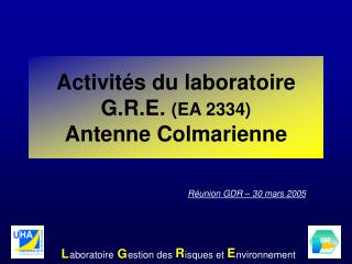 Activités du laboratoire G.R.E.  (EA 2334) Antenne Colmarienne
