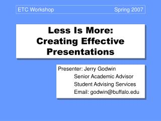 Less Is More: Creating Effective Presentations