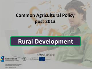 Common Agricultural Policy  post  2013