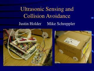 Ultrasonic Sensing and   Collision Avoidance