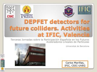 DEPFET  detectors for future colliders .  Activities  at IFIC, Valencia