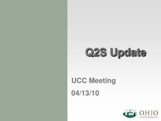 Q2S Update