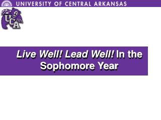 Live Well! Lead Well!  in the Sophomore Year