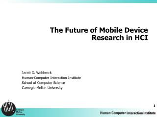The Future of Mobile Device Research in HCI