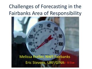 Challenges of Forecasting in the Fairbanks Area of Responsibility