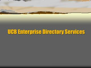UCB Enterprise Directory Services