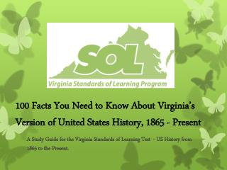100 Facts You Need to Know About Virginia's Version of United States History, 1865 - Present