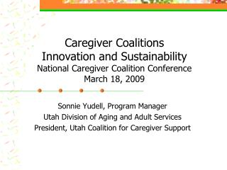 Sonnie Yudell, Program Manager Utah Division of Aging and Adult Services