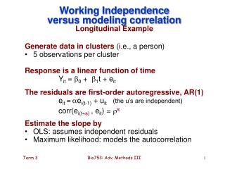 Working Independence  versus modeling correlation Longitudinal Example