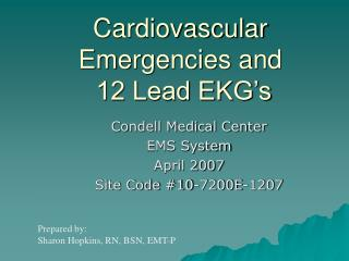 Cardiovascular Emergencies and  12 Lead EKG s