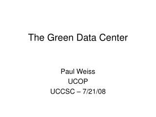 The Green Data Center
