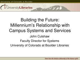 Building the Future: Millennium's Relationship with Campus Systems and Services