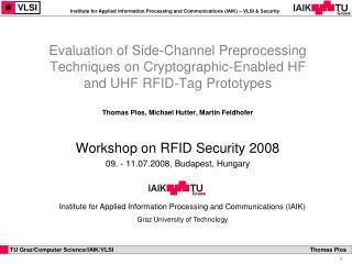 Thomas Plos, Michael Hutter, Martin Feldhofer Workshop on RFID Security 2008