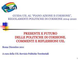 """GUIDA UIL AL """"PIANO AZIONE E COESIONE"""", REGOLAMENTI POLITICHE DI COESIONE 2014-2020"""