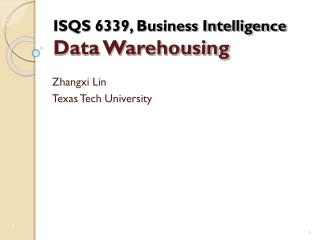 ISQS 6339, Business Intelligence Data Warehousing