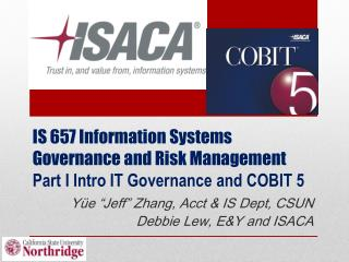 IS 657 Information Systems Governance and Risk Management Part I Intro IT Governance and COBIT 5