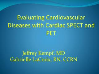 Evaluating Cardiovascular Diseases with Cardiac SPECT and PET