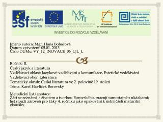 Jméno autora: Mgr. Hana Boháčová Datum vytvoření: 05.01. 2013 Číslo  DUMu : VY_12_INOVACE_06_CJL_L