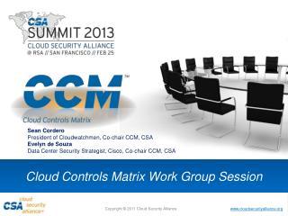 Cloud Controls Matrix Work Group Session