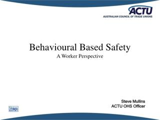Behavioural Based Safety A Worker Perspective