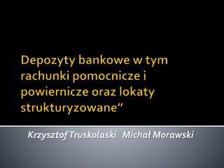"""D epozyty bankowe  w tym  rachunki pomocnicze  i  powiernicze  oraz  lokaty strukturyzowane"""""""