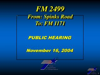 FM 2499 From: Spinks Road To: FM 1171