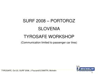 SURF 2008 – PORTOROZ SLOVENIA TYROSAFE WORKSHOP (Communication limited to passenger car tires)