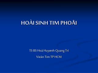 HOÀI SINH TIM PHOÅI