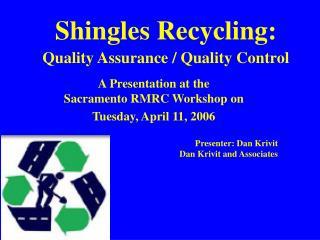 Shingles Recycling: Quality Assurance / Quality Control