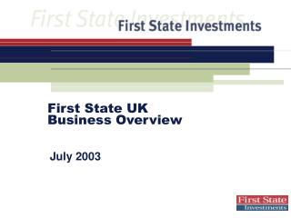 First State UK Business Overview