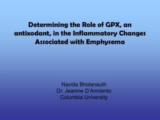 Determining the Role of GPX, an antixodant, in the Inflammatory Changes Associated with Emphysema