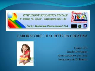 LABORATORIO  DI  SCRITTURA CREATIVA     Classe: III E Scuola: De Filippo