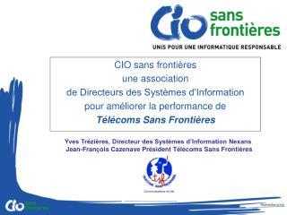 CIO sans frontières une association  de Directeurs des Systèmes d'Information