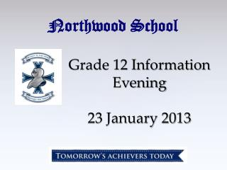 Grade 12 Information Evening  23 January 2013