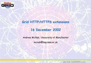 Grid HTTP/HTTPS extensions  16 December 2002