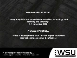 Objectives Sharing  ideas. Prepare  the way for roll-out of e-learning according to WSU plan.