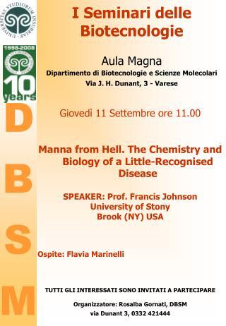 I Seminari delle Biotecnologie Aula Magna Dipartimento di Biotecnologie e Scienze Molecolari